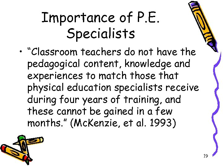 "Importance of P. E. Specialists • ""Classroom teachers do not have the pedagogical content,"