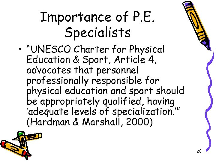 "Importance of P. E. Specialists • ""UNESCO Charter for Physical Education & Sport, Article"
