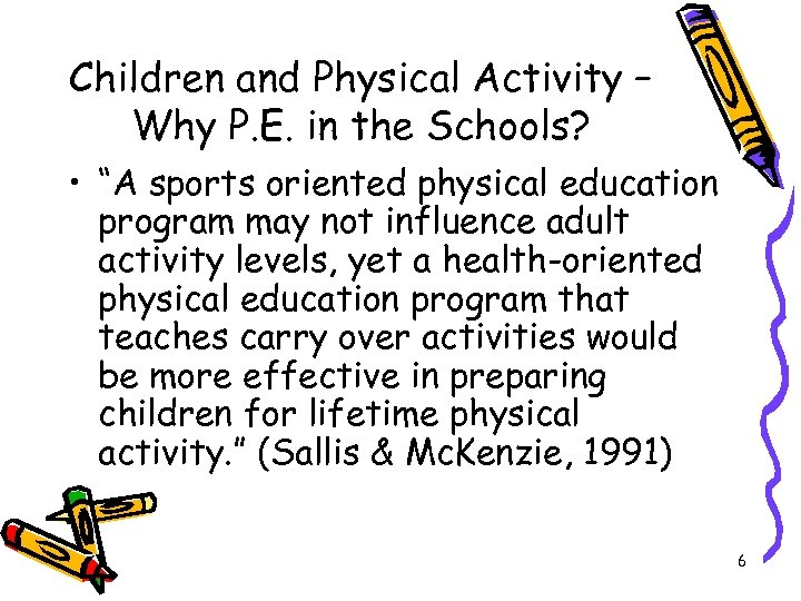 "Children and Physical Activity – Why P. E. in the Schools? • ""A sports"