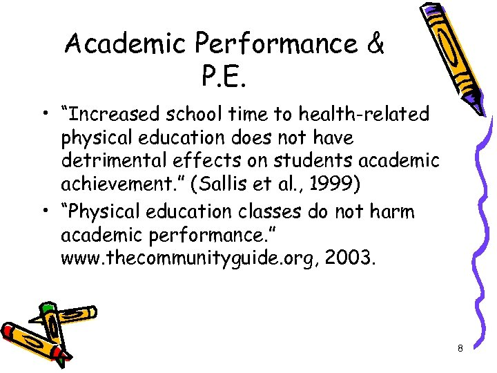 "Academic Performance & P. E. • ""Increased school time to health-related physical education does"