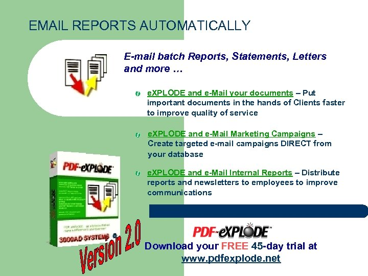 EMAIL REPORTS AUTOMATICALLY E-mail batch Reports, Statements, Letters and more … e. XPLODE and