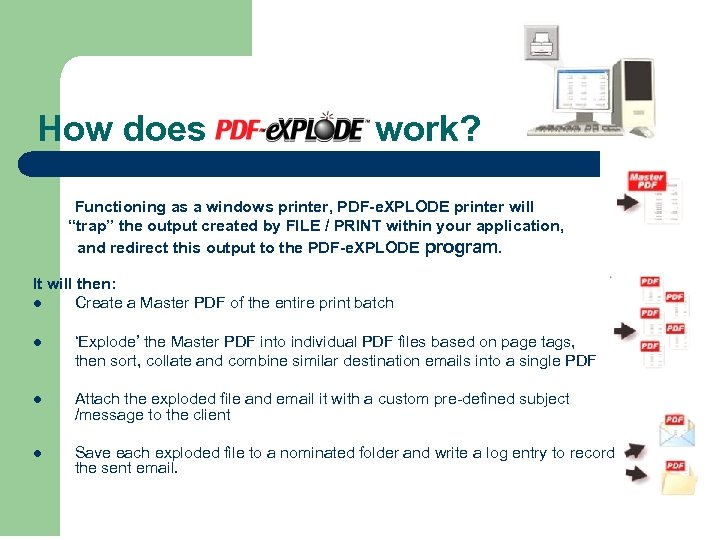 "How does work? Functioning as a windows printer, PDF-e. XPLODE printer will ""trap"" the"