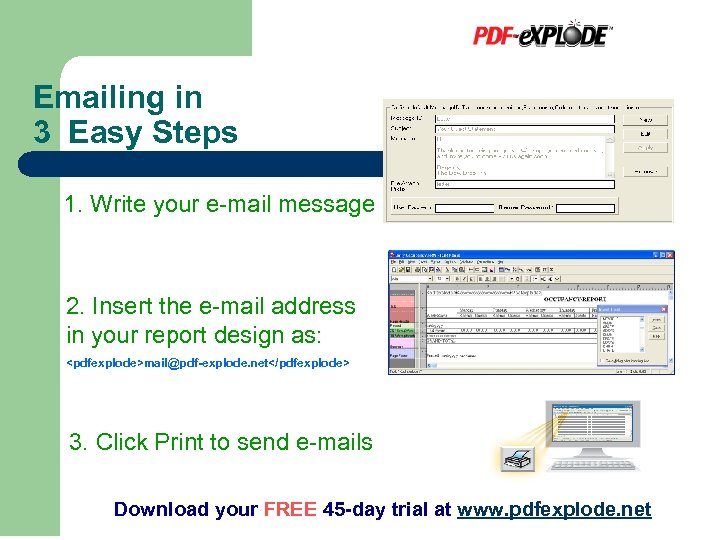 Emailing in 3 Easy Steps 1. Write your e-mail message 2. Insert the e-mail