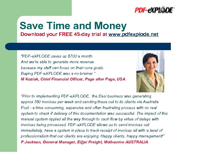 Save Time and Money Download your FREE 45 -day trial at www. pdfexplode. net