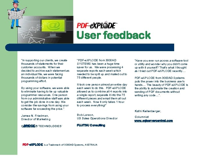 "User feedback ""In supporting our clients, we create thousands of statements for their customer"