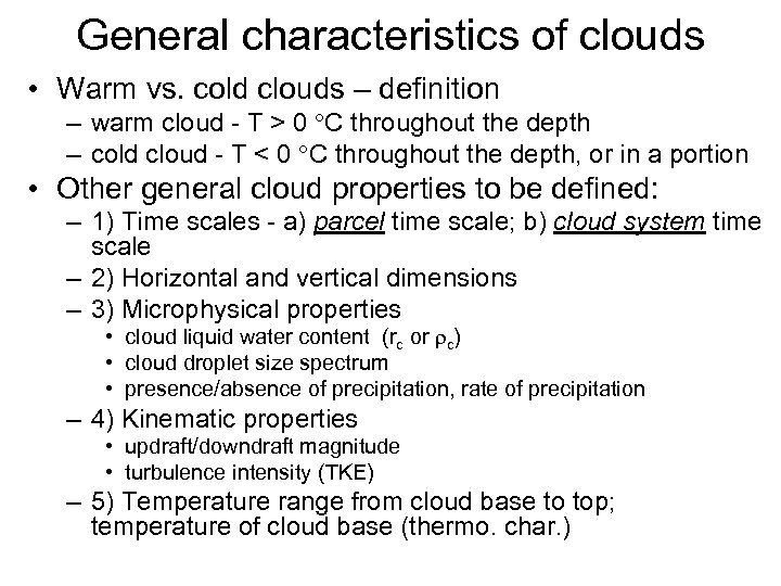 General characteristics of clouds • Warm vs. cold clouds – definition – warm cloud