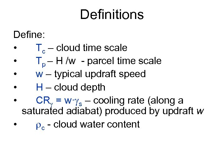 Definitions Define: • Tc – cloud time scale • Tp – H /w -