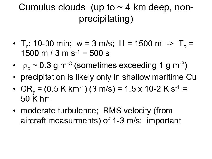 Cumulus clouds (up to ~ 4 km deep, nonprecipitating) • Tc: 10 -30 min;