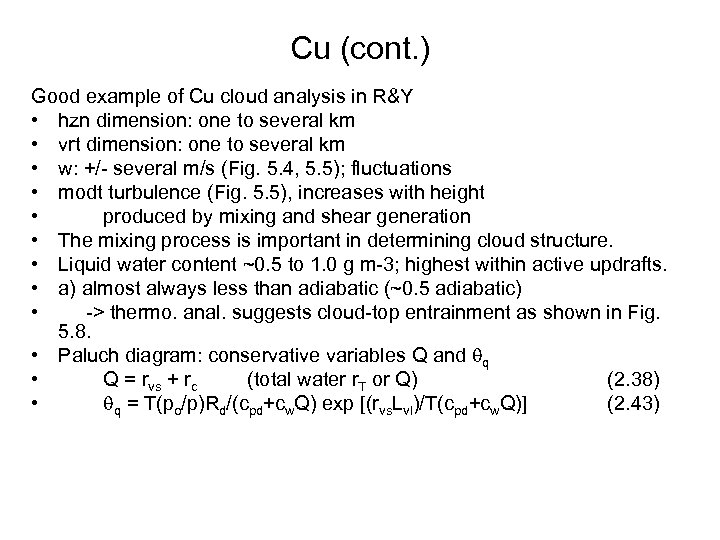 Cu (cont. ) Good example of Cu cloud analysis in R&Y • hzn dimension: