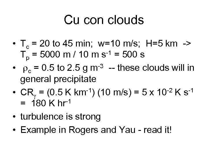 Cu con clouds • Tc = 20 to 45 min; w=10 m/s; H=5 km