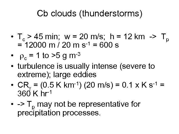 Cb clouds (thunderstorms) • Tc > 45 min; w = 20 m/s; h =