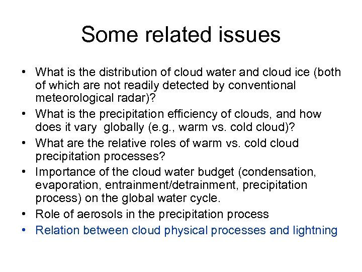 Some related issues • What is the distribution of cloud water and cloud ice
