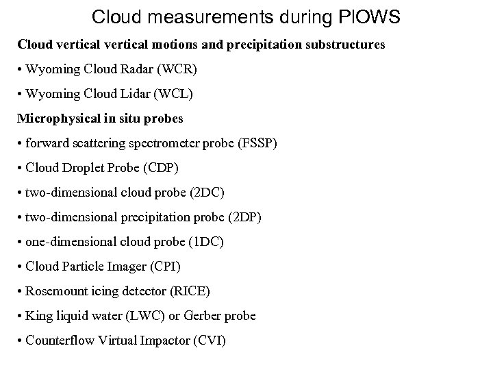 Cloud measurements during Pl. OWS Cloud vertical motions and precipitation substructures • Wyoming Cloud