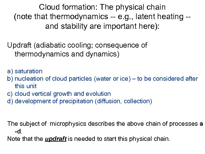 Cloud formation: The physical chain (note that thermodynamics -- e. g. , latent heating