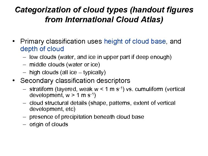 Categorization of cloud types (handout figures from International Cloud Atlas) • Primary classification uses