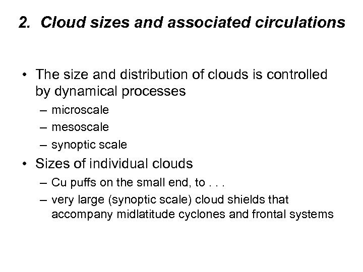 2. Cloud sizes and associated circulations • The size and distribution of clouds is