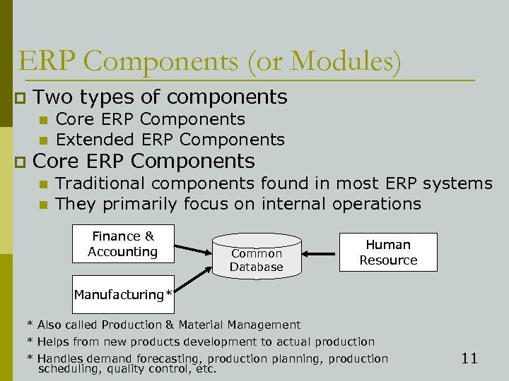 ERP Components (or Modules) p Two types of components n n p Core ERP