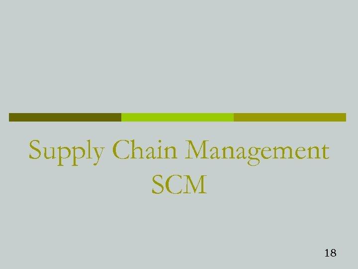 Supply Chain Management SCM 18