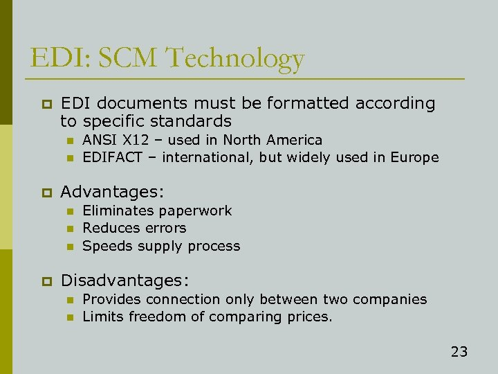 EDI: SCM Technology p EDI documents must be formatted according to specific standards n