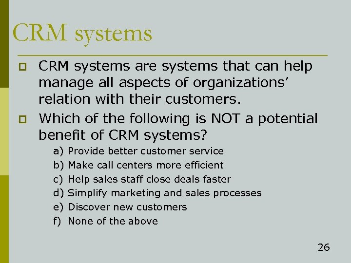 CRM systems p p CRM systems are systems that can help manage all aspects