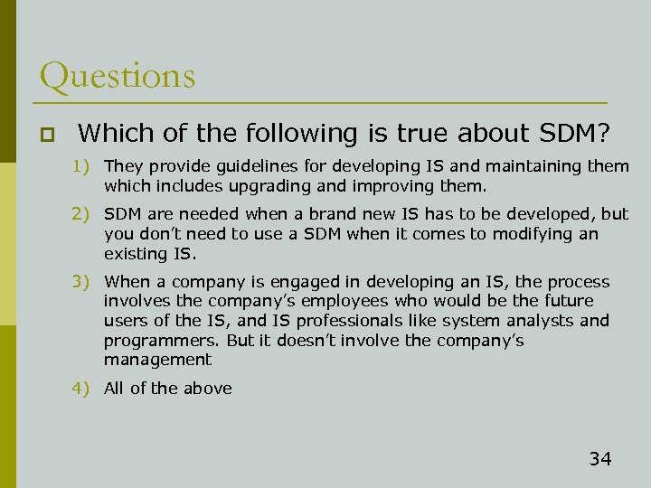 Questions p Which of the following is true about SDM? 1) They provide guidelines