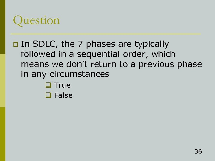 Question p In SDLC, the 7 phases are typically followed in a sequential order,