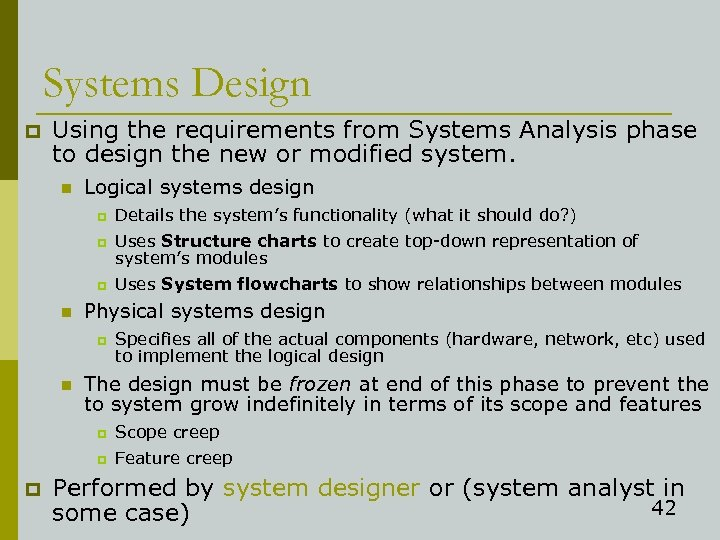 Systems Design p Using the requirements from Systems Analysis phase to design the new