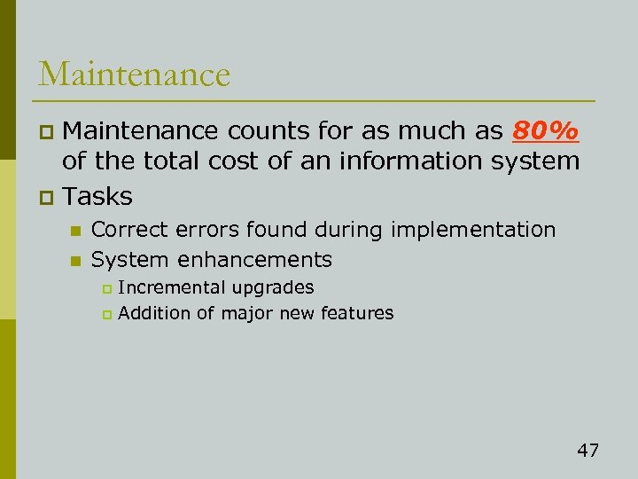 Maintenance counts for as much as 80% of the total cost of an information