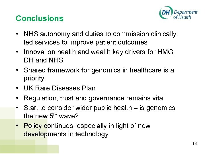 Conclusions • NHS autonomy and duties to commission clinically led services to improve patient