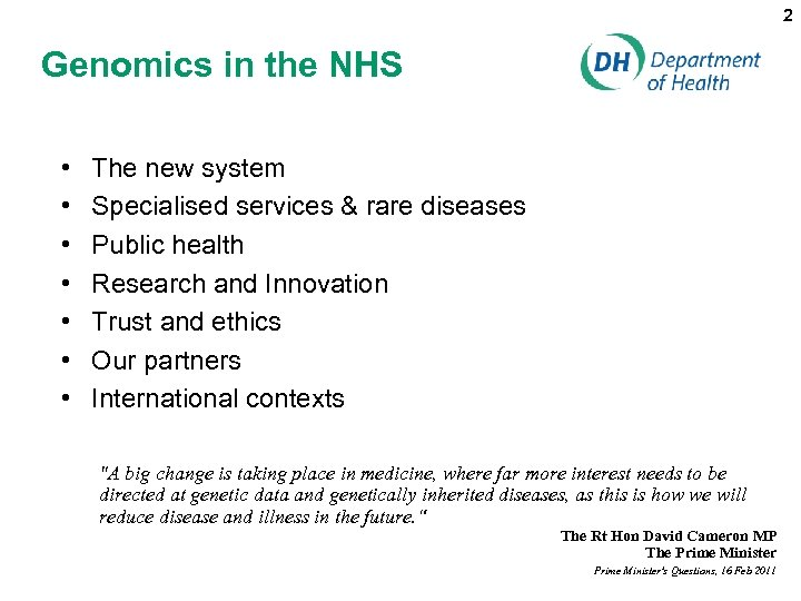 2 Genomics in the NHS • • The new system Specialised services & rare