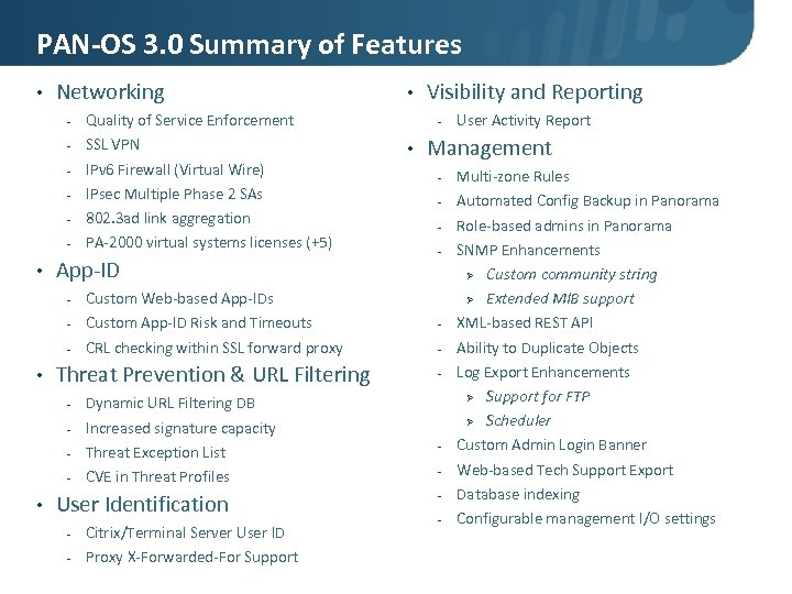PAN-OS 3. 0 Summary of Features • Networking - Quality of Service Enforcement SSL
