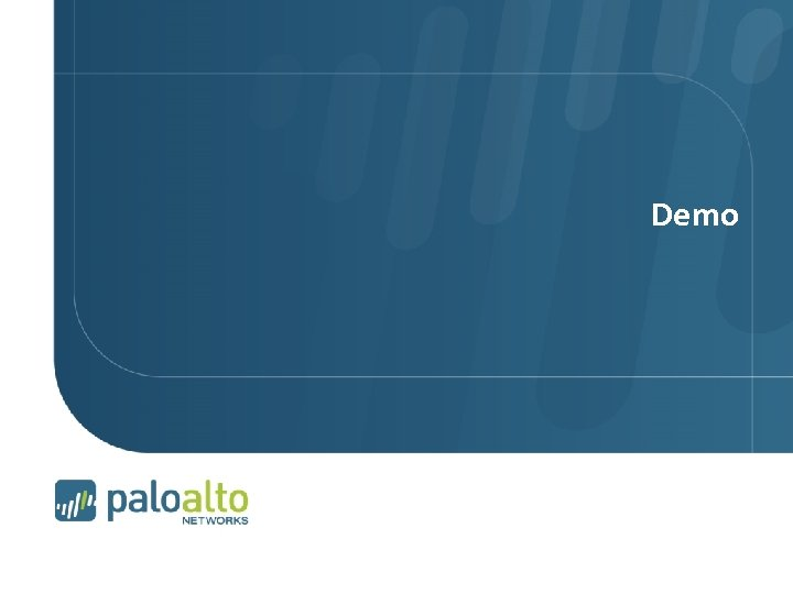 Demo Page 13 | © 2007 Palo Alto Networks. Proprietary and Confidential 2009 Palo