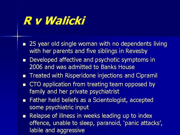 R v Walicki n n n 25 year old single woman with no dependents
