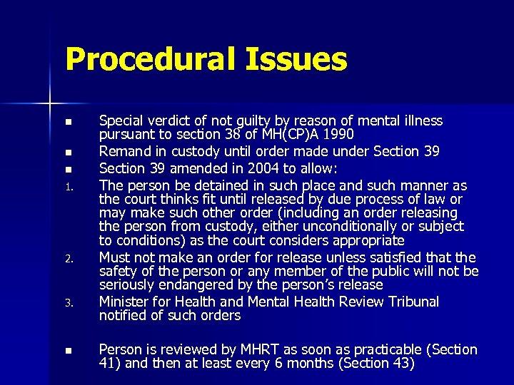 Procedural Issues n n n 1. 2. 3. n Special verdict of not guilty