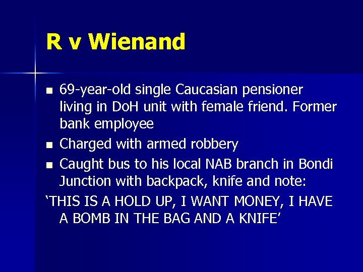 R v Wienand 69 -year-old single Caucasian pensioner living in Do. H unit with