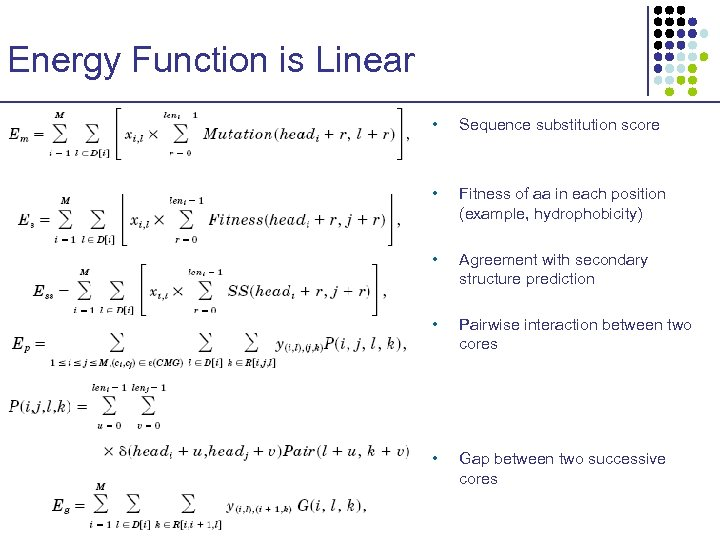 Energy Function is Linear • Sequence substitution score • Fitness of aa in each