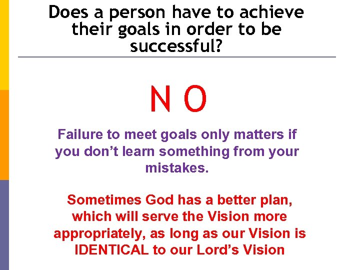 Does a person have to achieve their goals in order to be successful? NO