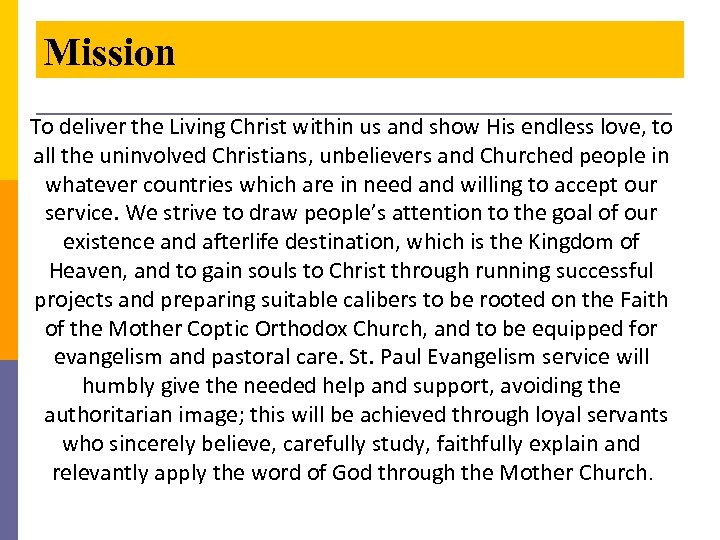 Mission To deliver the Living Christ within us and show His endless love, to