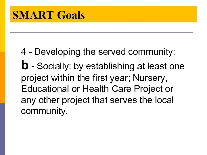 SMART Goals 4 - Developing the served community: b - Socially: by establishing at