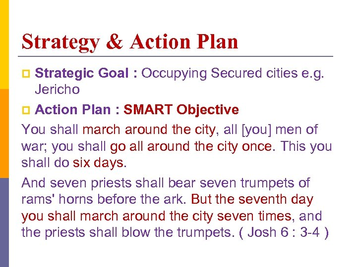 Strategy & Action Plan Strategic Goal : Occupying Secured cities e. g. Jericho p