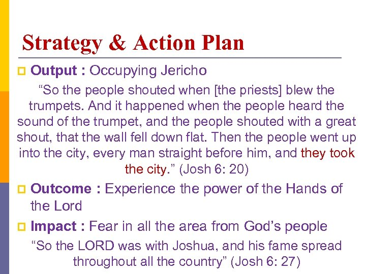 "Strategy & Action Plan p Output : Occupying Jericho ""So the people shouted when"