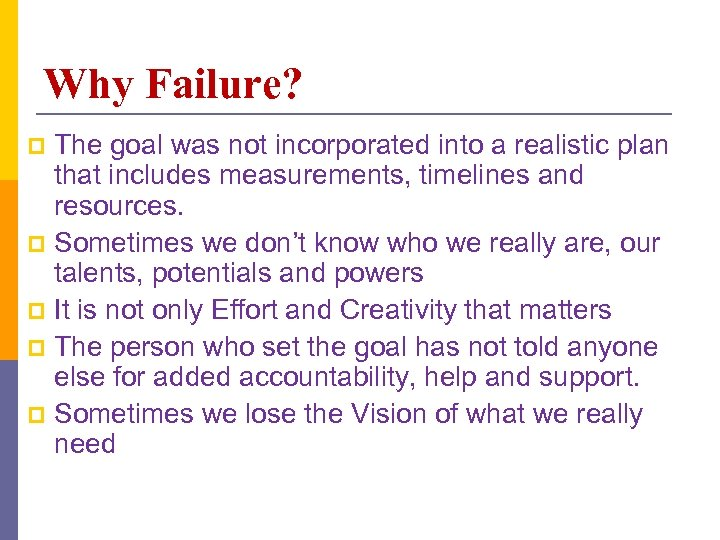 Why Failure? The goal was not incorporated into a realistic plan that includes measurements,
