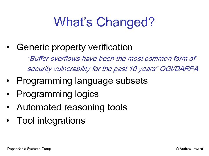 """What's Changed? • Generic property verification """"Buffer overflows have been the most common form"""