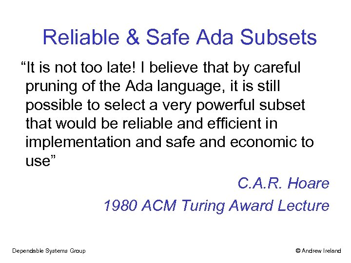 """Reliable & Safe Ada Subsets """"It is not too late! I believe that by"""