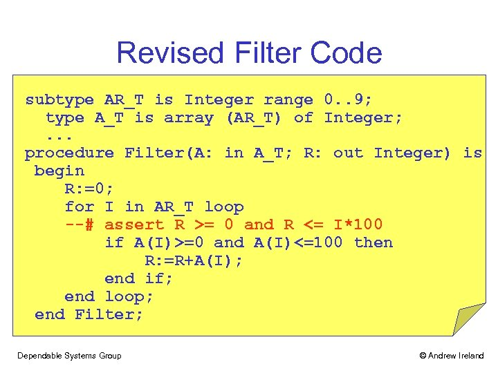 Revised Filter Code subtype AR_T is Integer range 0. . 9; type A_T is