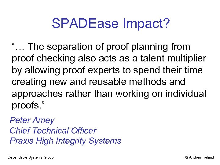 """SPADEase Impact? """"… The separation of proof planning from proof checking also acts as"""