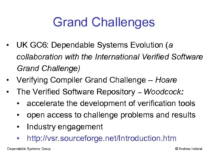 Grand Challenges • UK GC 6: Dependable Systems Evolution (a collaboration with the International