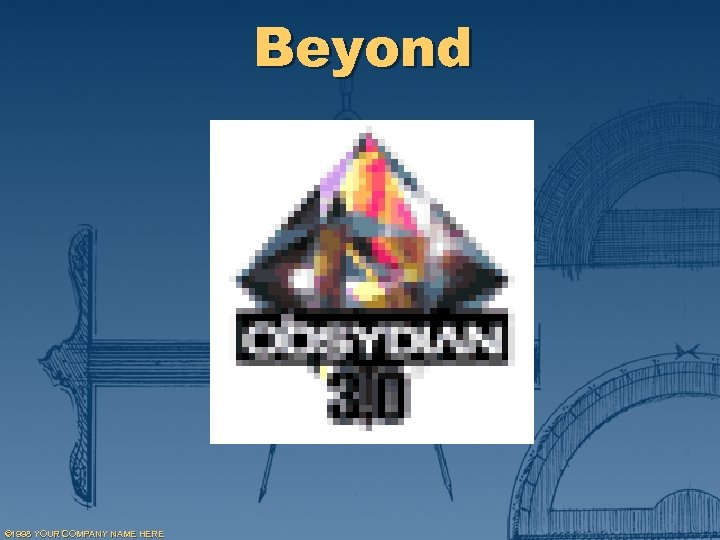 Beyond © 1998 YOUR COMPANY NAME HERE