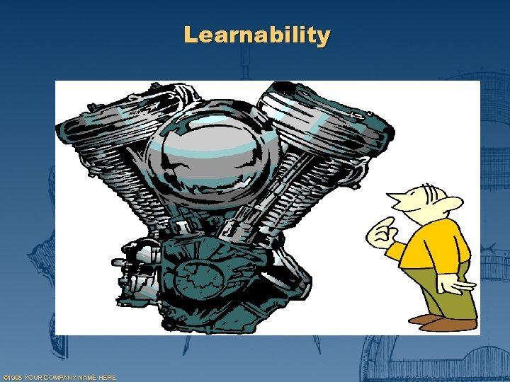 Learnability © 1998 YOUR COMPANY NAME HERE