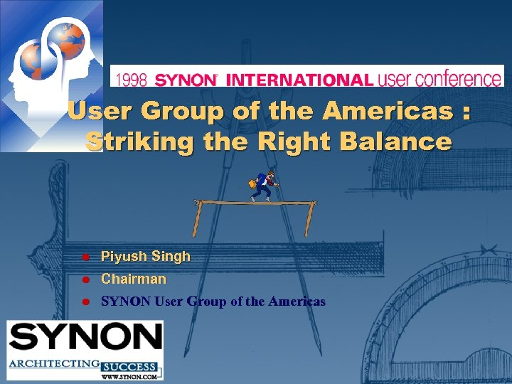 User Group of the Americas : Striking the Right Balance l Piyush Singh l